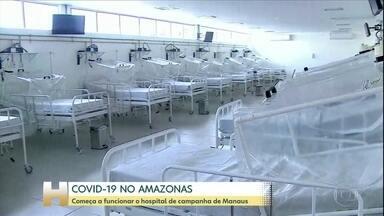 Começa a funcionar o hospital de campanha de Manaus - O Amazonas tem mais de 1.200 casos confirmados de Covid-19 e 62 mortes. É um dos estados com maior incidência da doença – são 28.1 por cem mil habitantes.