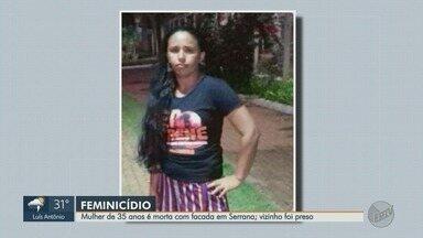 Mulher de 35 anos é morta a facadas em Serrana, SP; vizinho é preso - Maria Silvana Costa chegou a ser socorrida, mas não resistiu.