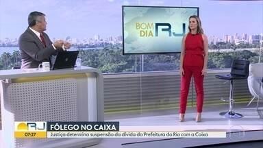 Justiça suspende até o fim do ano a dívida da Prefeitura do Rio com a Caixa - Os valores chegam a R$ 315 milhões