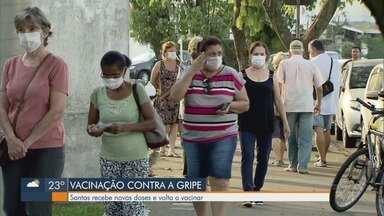 Santos recebe novas doses da vacina da gripe - Campanha é retomada e doses são voltadas para idosos.