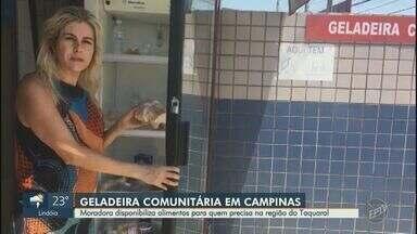 Moradora cria geladeira comunitária para doar alimentos na região do Taquaral, em Campinas - Objetivo da ação é garantir a alimentação de quem vive nas ruas ou enfrenta dificuldades financeiras na quarentena.