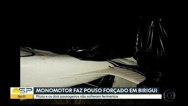 Monomotor faz pouso forçado em Birigui - Piloto e dois passageiros não ficaram feridos.