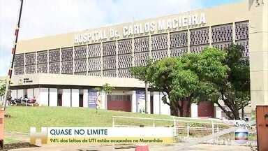 Coronavírus: No Maranhão, UTIs estão com 94% de ocupação - Por conta do aumento do número de casos no estado, a partir desta segunda (20), o hospital Carlos Macieira vai passar a atender exclusivamente pacientes com Covid-19. Será o terceiro hospital da rede estadual somente para casos de coronavírus.