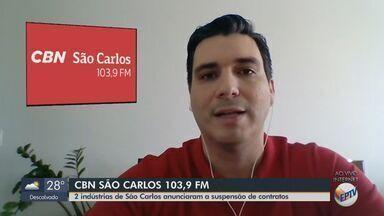 Duas indústrias de São Carlos anunciam suspensão de contratos - Veja as informações com o apresentador da CBN Flávio Mesquita.