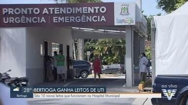 Hospital Municipal de Bertioga recebe 10 novos leitos de UTI - Município já registrou uma morte pelo novo coronavírus.