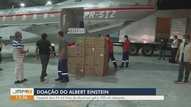 Hospital Albert Einstein doa 24 mil litros de álcool em gel para o Amazonas - Hospital ainda doou 100 mil máscaras.