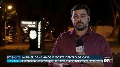 Mulher é assassinada dentro de casa - Crime aconteceu em São João do Ivaí.