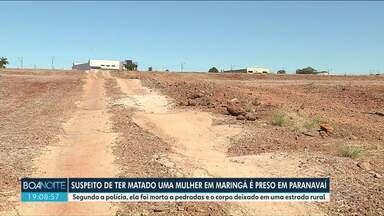 Homem suspeito de matar mulher em maringá é preso em Paranavaí - O corpo da mulher foi encontrado em uma estrada rural de Maringá, no domingo.