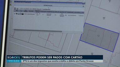 Tributos podem ser pagos com cartão em Ponta Grossa - IPTU é um dos impostos que aceita crédito e débito. Veja como funciona.