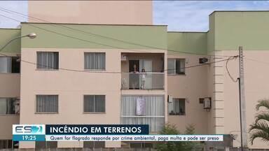Moradores colocam fogo em terreno baldio, no ES - Moradora passou um sufoco.