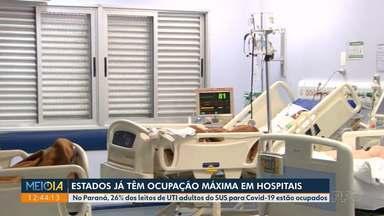 Estados já têm ocupação máxima em hospitais - No Paraná, 26% dos leitos de UTI adultos do SUS para Covid-19 estão ocupados, segundo a Secretaria Estadual da Saúde.