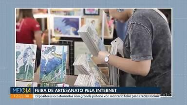 Feira de artesanato pela internet - Expositores acostumados com grande público vão manter a feira pelas redes sociais.