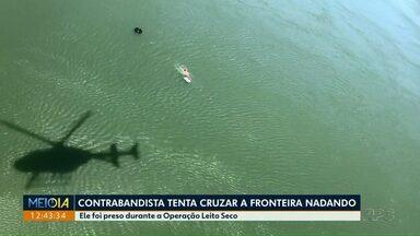 Contrabandista tenta cruzar a fronteira nadando - Ele foi preso durante a Operação Leito Seco.
