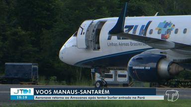 Aeronave retorna ao Amazonas após tentar burlar entrada no Pará - Voo parou em Altamira e seguiria para Santarém, mas não pôde seguir adiante por decisão judicial.