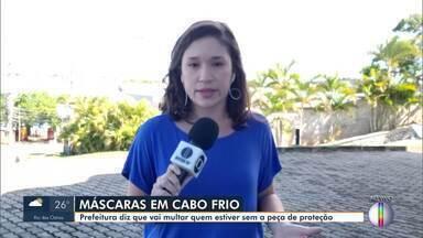 Prefeitura de Cabo Frio, RJ, diz que vai multar quem estiver sem a máscara - Uso do EPI é obrigatório no município.