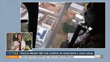 Operação prende suspeitos de homicídio e jogo ilegal - A operação, chamada de Intocáveis, reuniu mais de 40 homens da Polícia Civil, na região de Maringá