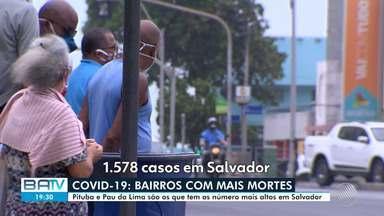 Pituba e Pau da Lima registram números mais altos de óbitos por Covid-19 em Salvador - Cada um dos bairros registraram três mortes.