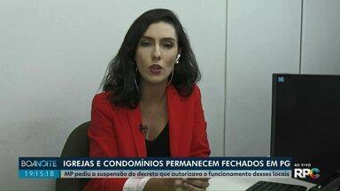 Igrejas e condomínios permanecem fechados em Ponta Grossa - MP pediu a suspensão do decreto que autorizava o funcionamento desses locais;