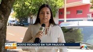 Posto de saúde em Tupi Paulista é fechado após funcionários contraírem Covid-19 - Confira as últimas notícias sobre a pandemia.