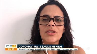 Universidade oferece atendimento psicológico para quem está em casa - Saiba mais em g1.com.br/ce