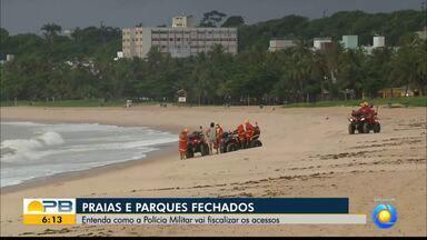 Coronavírus; praias e parques estão fechados em João Pessoa - Entenda como a PM está fiscalizando os acessos.