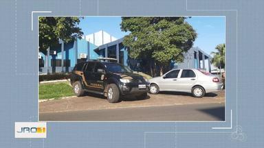 Operação Mecanismo em Ji-Paraná - Alvos da operação são políticos, ex-político e empresários do município.