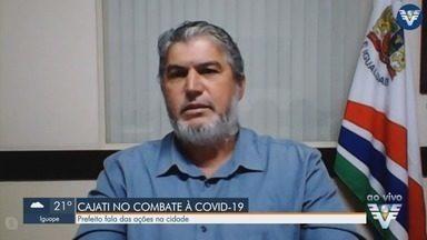 Prefeito de Cajati fala sobre medidas de prevenção na cidade - Lucival Cordeiro, o Vavá, explica quais ações são realizadas na cidade do Vale do Ribeira.