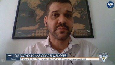 Epidemiologista da FioCruz fala sobre a Covid-19 no interior do estado - Diego Xavier explica sobre pesquisa que aponta nova fase da doença, que começa a avançar em cidades pequenas.