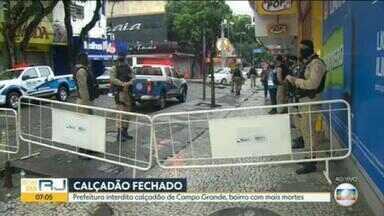 Acessos do calçadão de Campo Grande são fechados pela Prefeitura do Rio - A interdição, chamada pela Prefeitura de lockdown parcial, vai durar sete dias. Campo Grande é o bairro com mais mortes provocadas pelo novo coronavírus.