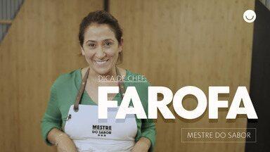 Chef do 'Mestre do Sabor' dá dica de farofinha fácil e deliciosa - Claudia Krauspenhar ensina truque do seu prato no reality