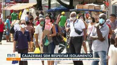Baixa adesão ao isolamento social no bairro de Cajazeiras preocupa moradores - No local, muitas lojas abertas e pessoas circulavam nesta segunda-feira (11).