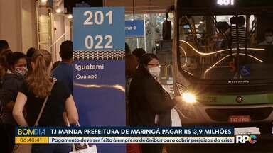 TJ manda Prefeitura da Maringá pagar R$ 3,9 milhões - O pagamento deve ser feito à empresa de ônibus da cidade para cobrir prejuízos da crise.
