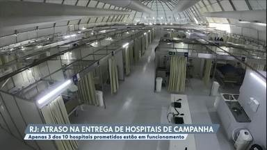 Três dos 10 hospitais de campanha do Rio de Janeiro estão em funcionamento - Sete hospitais de campanha para tratar pacientes com o novo coronavírus ainda não ficaram prontos.