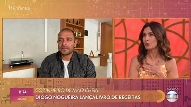 Fátima conta seus erros na cozinha - Diogo Nogueira compartilha seus medos na cozinha também