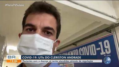 Hospital Clériston Andrade vai passar a atender pacientes do coronavírus regulados - Confira.