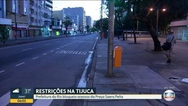 Começa o bloqueio nas 11 áreas determinadas pela prefeitura - Na Tijuca, interdição começou às cinco da manhã