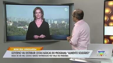Mais de 80 mil cestas serão entregues pelo governo no Vale do Paraíba - Governo vai distribuir cestas básicas do programa 'Alimento Solidário'