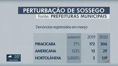 Coronavírus: cidades da região registram alta em denúncias sobre perturbação de sossego - Estatísticas aumentaram em algumas das cidades mais populosas.