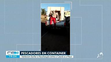 Pescadores são flagrados dentro de contêiner durante abordagem em barreira sanitária - Confira mais notícias em g1.globo.com/ce