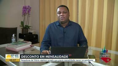 Vereadores de Vitória rejeitam projeto que previa mensalidade menor na pandemia - Redação multimídia de A Gazeta traz as informações.