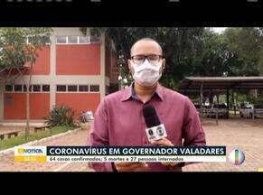Covid-19: Prefeitura de Valadares divulga novas medidas do decreto para prevenção à doença - São 64 pessoas que pegaram a doença na cidade.