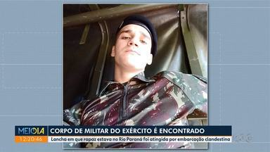 Corpo de militar é encontrado - Lancha em que rapaz estava no Rio Paraná foi atingida por embarcação clandestina