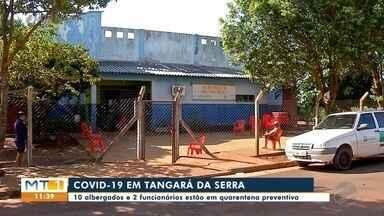 Dez albergados estão em quarentena preventiva, em Tangará - Dez albergados estão em quarentena preventiva, em Tangará.