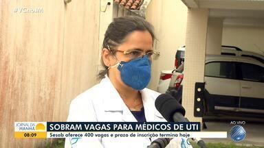 Prazo de inscrição para médicos atuarem em UTI de hospitais baianos termina nesta segunda - A remuneração varia entre R$ 12 mil e R$ 19 mil, entretanto, ainda sobram 400 vagas oferecidas pela Sesab.
