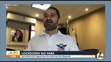 Secretário de Segurança do Estado analisa balanço do lockdown no Pará - Ao todo, 16 cidades implementaram a medida de restrição.