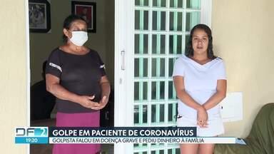 Golpista tenta se aproveitar de família de paciente com coronavírus - O homem se passou por médico e disse que seria preciso pagar três mil reais para tratar uma doença grave.