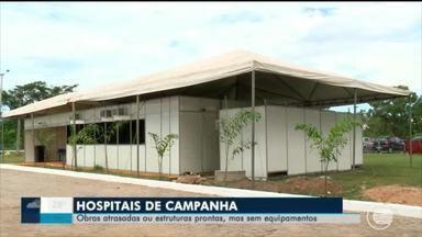 Hospitais de campanha estão cm obras atrasadas ou prontos, mas sem equipamentos - Hospitais de campanha estão cm obras atrasadas ou prontos, mas sem equipamentos