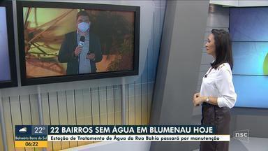 Manutenção compromete abastecimento de água em mais de 20 bairros de Blumenau nesta quarta - Manutenção compromete abastecimento de água em mais de 20 bairros de Blumenau nesta quarta-feira
