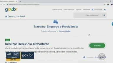 Governo federal lança plataforma para denúncias trabalhistas pela internet - Mudança deve ajudar a evitar aglomerações em meio à pandemia do novo coronavírus.