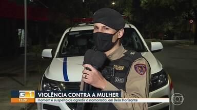 Homem é suspeito de agredir a namorada, em Belo Horizonte - Mãe da vítima foi quem chamou o socorro.